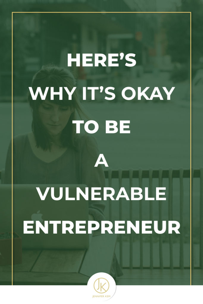 Here's Why It's Okay to be a Vulnerable Entrepreneur.001