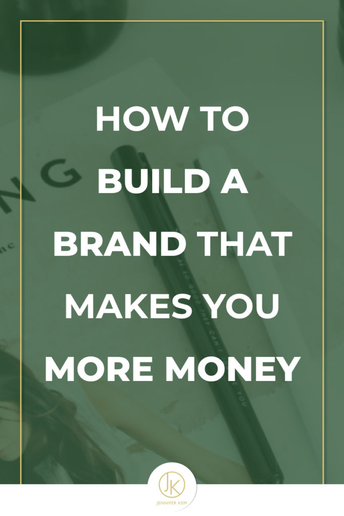 How to build a brand that makes you more money.001