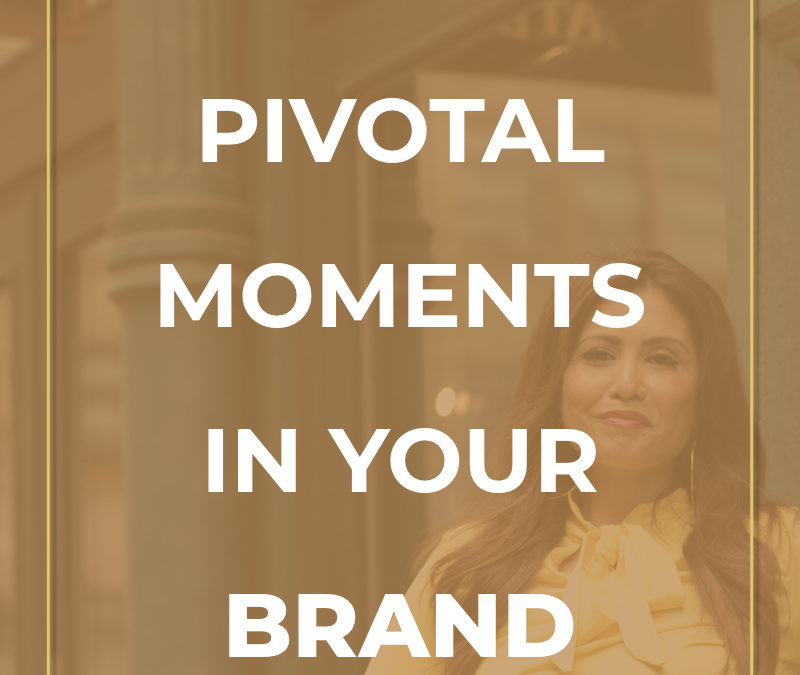 Facing The Pivotal Moments In Your Brand