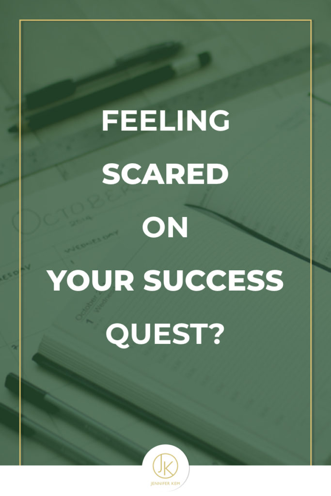 Feeling Scared on your Success Quest?.001