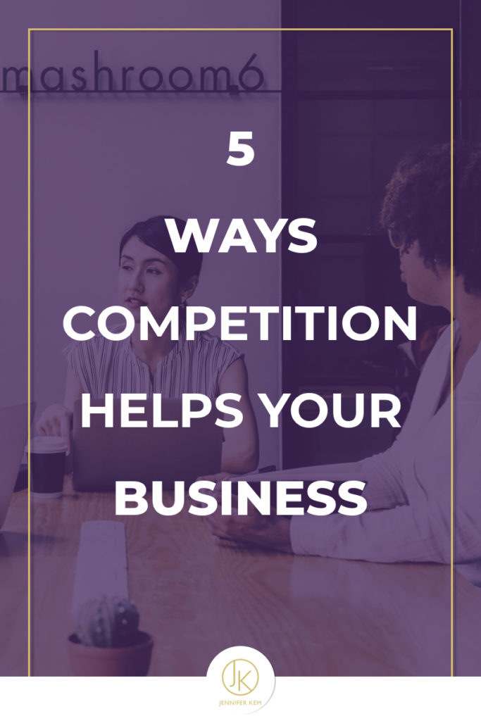 5 Ways Competition Helps Your Business.001